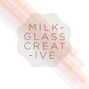 Milkglass Creative