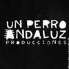 UN PERRO ANDALUZ PRODUCCIONES SL