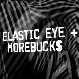 Profile picture for Elastic Eye + MoreBuck$