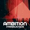 Ambition Intergalactique