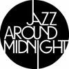 Jazz Around Midnight