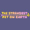 The Strangest Pet On Earth