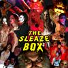 The Sleaze Box