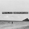 Privilege Underground