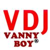 VDJ Vanny Boy® ♫♪♫♪
