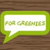For Greenies