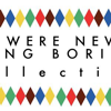 We Were Never Being Boring
