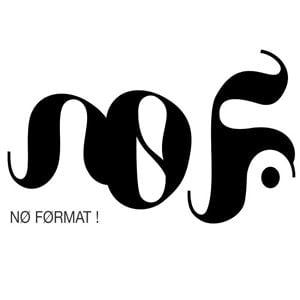 Profile picture for NØ FØRMAT!