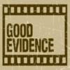 Good Evidence