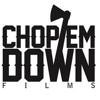 CHOP EM DOWN