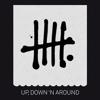 UP, DOWN'N AROUND