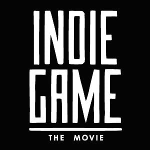 IndieGame:  The Movie