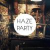 Haze Party