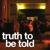 truthtobetold