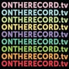 ONTHERECORD.tv