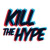 kill the hype