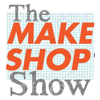 The MAKESHOP Show™