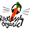 Recklessly Organic