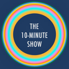 The 10-Minute Show
