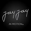 JayJay In Motion