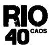 Rio40Caos