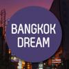 Bangkok Dream
