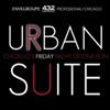 Urban Suite Fridays