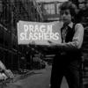 DRAG N SLASHERS