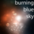 Burning Blue Sky
