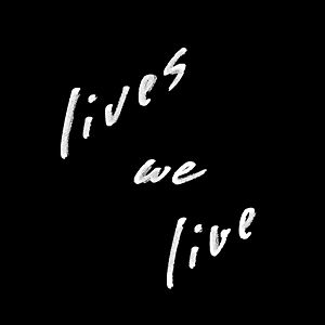 Profile picture for Lives We Live