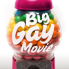 Big Gay Movie