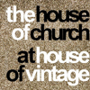 THE HOUSE OF CHURCH