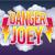 DANGER JOEY