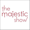 The Majestic Show