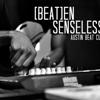 (Beat)en Senseless