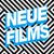 //NEUE//FILMS//