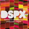 DSPX. realizacion y produccion