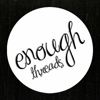 Enough Threads