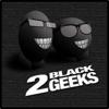 2BlackGeeks
