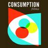 Consumption Films