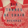 SixTonnesDeChair Records