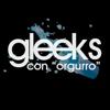 """Gleeks con """"orgurro""""!"""