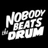 Nobody Beats The Drum