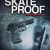 Skate Proof Movie