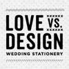 Love vs. Design