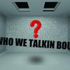 WHOWE TALKINBOUT