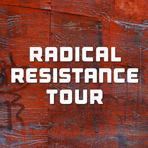 Profile picture for Radical Resistance Tour