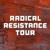 Radical Resistance Tour