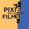 PixieDayWalker Films