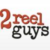 2 Reel Guys